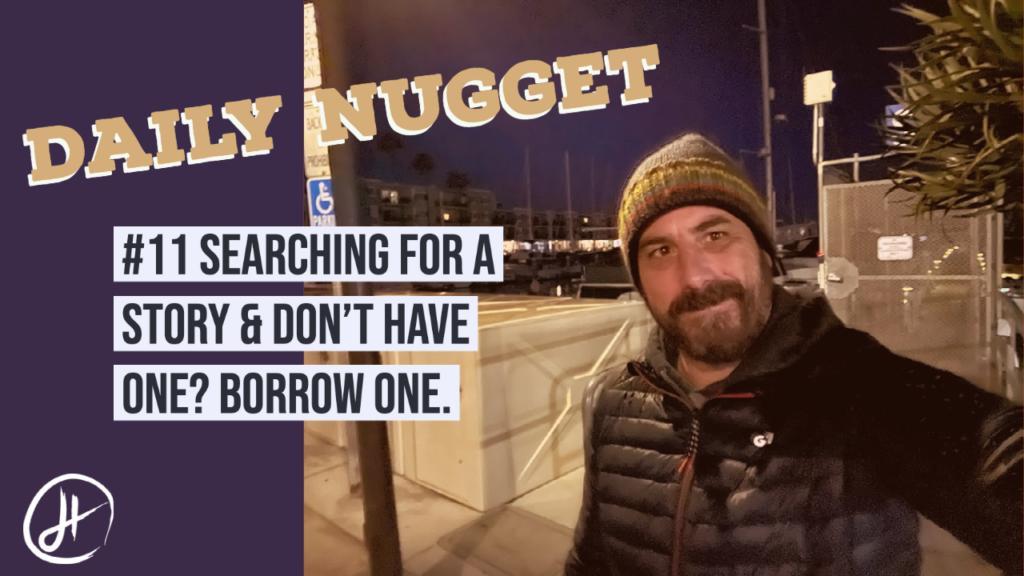 #11 Daily Nugget - Drew Hendricks - Borrow a story.