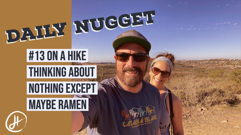 #13 Drew Hendricks On a Hike Thinking About Nothing Except maybe Ramen