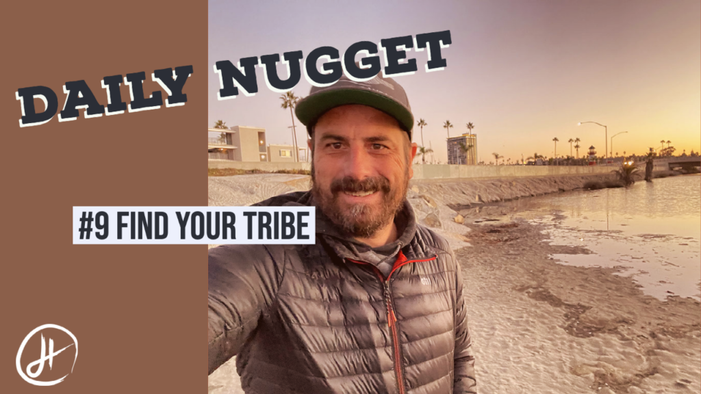 #9 The Daily Nugget -Drew Hendricks- Find Your Tribe